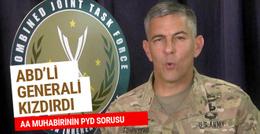 AA muhabirinin PYD sorusu ABD'li generali çıldırttı