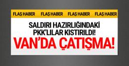 Van'da çatışma! Saldırı hazırlığındaki PKK'lılar evde kıstırıldı