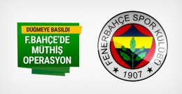 Fenerbahçe'de müthiş operasyon