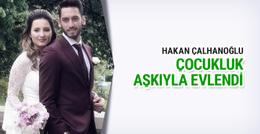 Hakan Çalhanoğlu dünya evine girdi