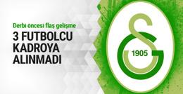 Galatasaray'da 3 futbolcu derbi kadrosunda yok!