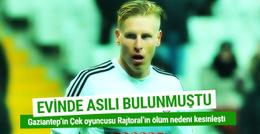 Gaziantepsporlu futbolcunun ölüm sebebi kesinleşti