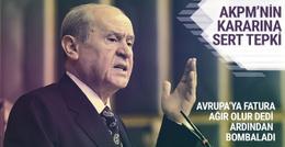 Bahçeli'den AKPM'ye zehir gibi sözler!
