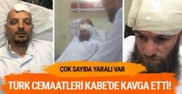 Türk Cemaatleri, Kabe'de birbirine girdi: 8 yaralı!