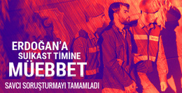 Erdoğan'a suikast timine müebbet istemi