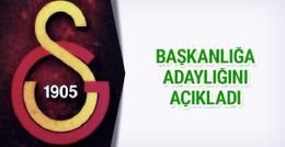 Galatasaray başkanlığına adaylığını açıkladı