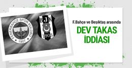 Fenerbahçe ile Beşiktaş arasında büyük takas!