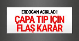 Erdoğan açıkladı! Çapa Tıp için flaş karar