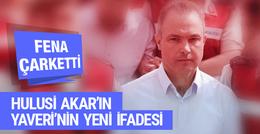 Hulusi Akar'ın yaveri Levent Türkkan çarketti yeni ifadesi