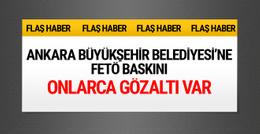 Ankara Büyükşehir Belediyesi'ne FETÖ baskını