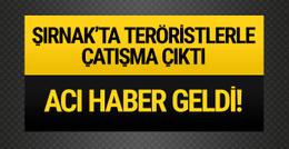 Şırnak'ta çıkan çatışmada 1 polis şehit oldu, 2 polis yaralandı