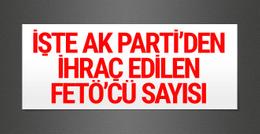 İşte AK Parti'den ihraç edilen FETÖ'cü sayısı!