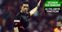 Sezonun son derbisini Ali Palabıyık yönetecek