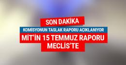 MİT'in 15 Temmuz raporu Meclis'e ulaştı