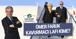 Erdoğan Ömer Faruk Kavurmacı lafını kime söyledi?