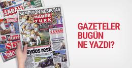 Gazete manşetlerinde bugün neler var 29 Mayıs 2017