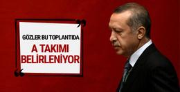 Erdoğan A Takımı için geldi! MYK listesi belirleniyor