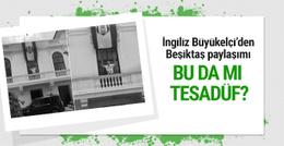 İngiliz Büyükelçi'den Beşiktaş paylaşımı: Bu da mı tesadüf?