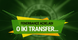 Fenerbahçe açıkladı! O iki transfer...