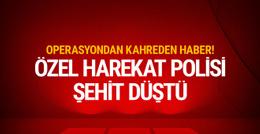 Hakkari'den acı haber özel harekat polisi şehit düştü