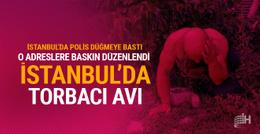 Polis İstanbul'da 'torbacı' avına çıktı