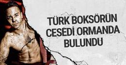 Türk boksörün cesedi ormanlık alanda bulundu