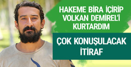 Serhat Akın'dan Volkan Demirel itirafı