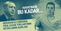 Erdoğan ile görüşen Ilıcak: Hayatımda bu kadar...