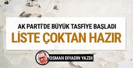AK Parti'de teşkilat tasfiyesi başlıyor liste çoktan hazır!