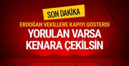 Erdoğan'dan net tavır: Yorulan varsa kenara çekilsin