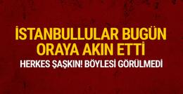 İstanbullular bugün akın akın oraya gitti böylesi görülmedi