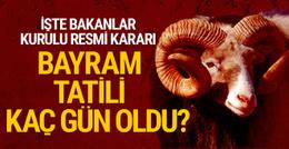Bayram Tatili kararı ne Bakanlar Kurulu tatili kaç gün yaptı?