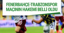 Fenerbahçe - Trabzonspor maçını hangi hakem yönetecek?
