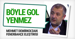 Mehmet Demirkol'dan Fenerbahçe'ye eleştiri