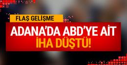 Adana'da ABD'ye ait insansız hava aracı düştü!