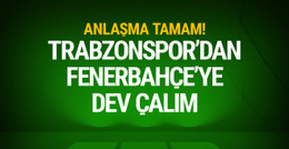 Trabzonspor'dan Fenerbahçe'ye dev çalım