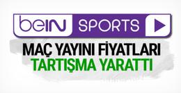 beİN Sports'un Türkiye'deki maç yayını fiyatları tartışma yarattı