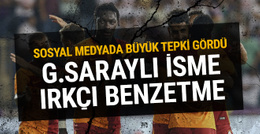 Galatasaraylı futbolcuya ırkçı benzetme