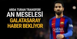 Arda Turan'ın Galatasaray'a transferi an meselesi