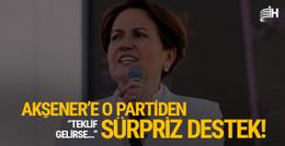 Akşener'e o partiden sürpriz destek! 'Teklif gelirse...'
