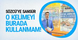 İsmail Küçükkaya Sözcü'nün manşetini sansürledi