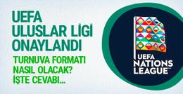 UEFA Uluslar Ligi resmen onaylandı