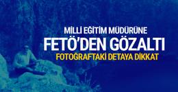 İlçe milli eğitim müdürüne FETÖ'den gözaltı