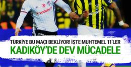 Fenerbahçe Beşiktaş maçı saat kaçta hangi kanalda?