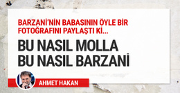 Ahmet Hakan Molla Mustafa Barzani'nin olay fotoğrafını yazdı