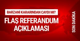 Barzani'den son dakika referandum açıklaması iptal mı olacak