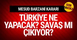 Türkiye savaşa mı giriyor Başbakan'dan son dakika açıklama