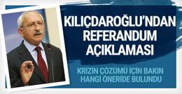 Kılıçdaroğlu'dan referandum açıklaması
