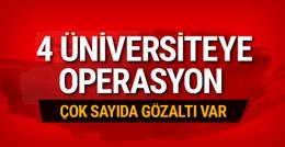 4 üniversitede  FETÖ/PDY Operasyonu: 20 gözaltı