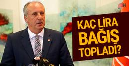 Muharrem İnce için kaç lira bağış yapıldı? CHP'den para aktarıldı mı?..